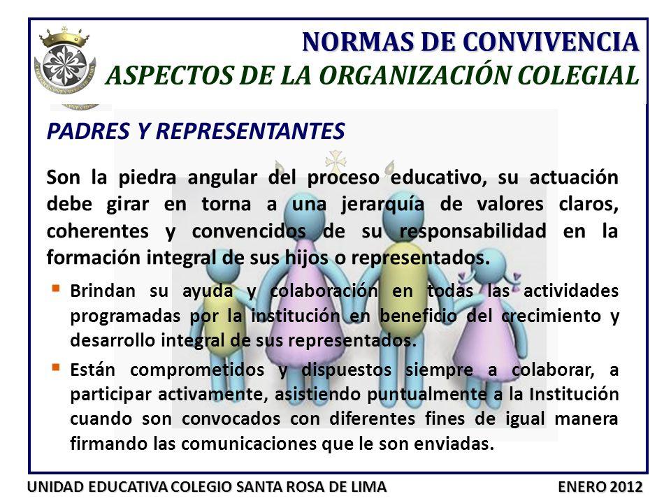 UNIDAD EDUCATIVA COLEGIO SANTA ROSA DE LIMA ENERO 2012 NORMAS DE CONVIVENCIA ASPECTOS DE LA ORGANIZACIÓN COLEGIAL PADRES Y REPRESENTANTES Son la piedr