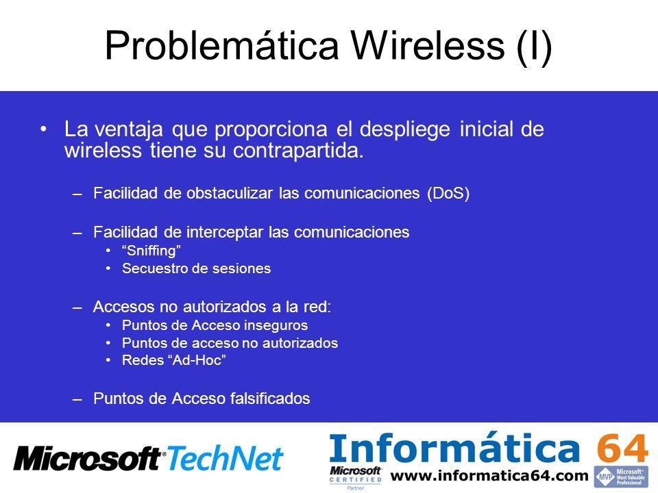 Problemática Wireless (I) La ventaja que proporciona el despliege inicial de wireless tiene su contrapartida. –Facilidad de obstaculizar las comunicac
