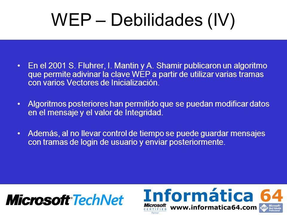 WEP – Debilidades (IV) En el 2001 S. Fluhrer, I. Mantin y A. Shamir publicaron un algoritmo que permite adivinar la clave WEP a partir de utilizar var