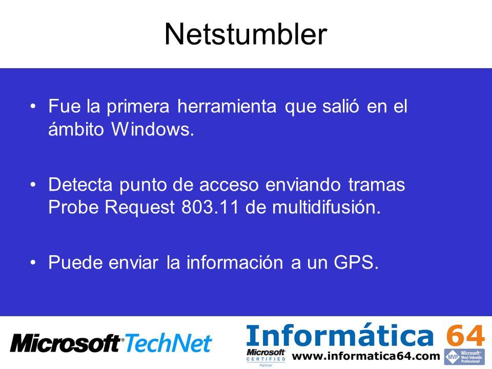 Netstumbler Fue la primera herramienta que salió en el ámbito Windows. Detecta punto de acceso enviando tramas Probe Request 803.11 de multidifusión.