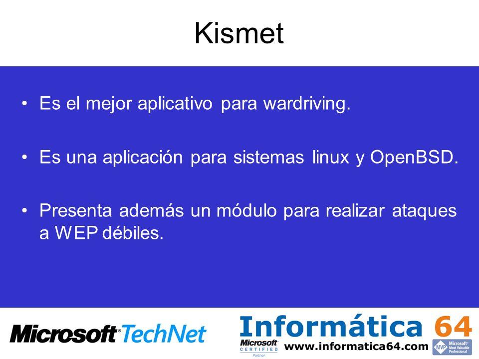 Kismet Es el mejor aplicativo para wardriving. Es una aplicación para sistemas linux y OpenBSD. Presenta además un módulo para realizar ataques a WEP