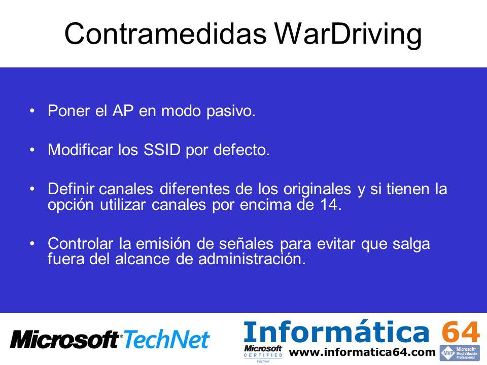 Contramedidas WarDriving Poner el AP en modo pasivo. Modificar los SSID por defecto. Definir canales diferentes de los originales y si tienen la opció