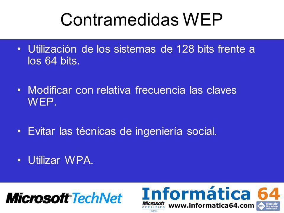 Contramedidas WEP Utilización de los sistemas de 128 bits frente a los 64 bits. Modificar con relativa frecuencia las claves WEP. Evitar las técnicas