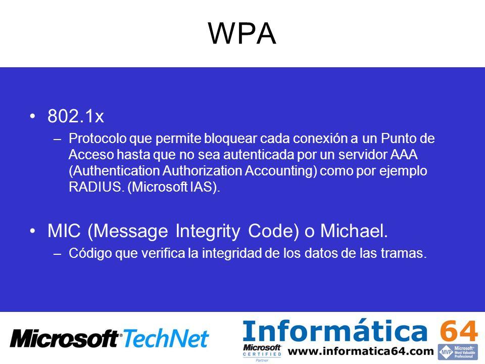 WPA 802.1x –Protocolo que permite bloquear cada conexión a un Punto de Acceso hasta que no sea autenticada por un servidor AAA (Authentication Authori