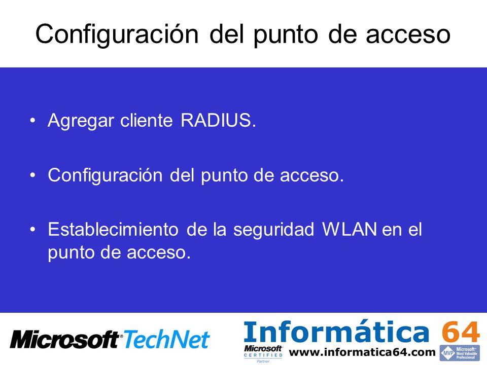 Configuración del punto de acceso Agregar cliente RADIUS. Configuración del punto de acceso. Establecimiento de la seguridad WLAN en el punto de acces