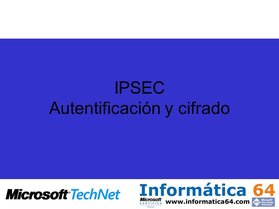 IPSEC Autentificación y cifrado