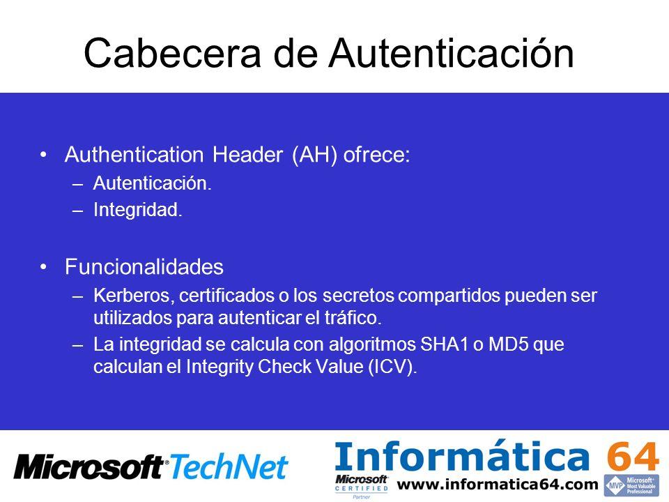 Cabecera de Autenticación Authentication Header (AH) ofrece: –Autenticación. –Integridad. Funcionalidades –Kerberos, certificados o los secretos compa