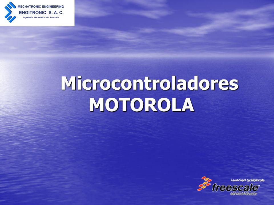 Las tres gamas de Microcontroladores Motorola Las tres gamas de Motorola más difundidas son: Las familias de microcontroladores de 8 bits como son: 68HC05, 68HC08 y 68HC11.