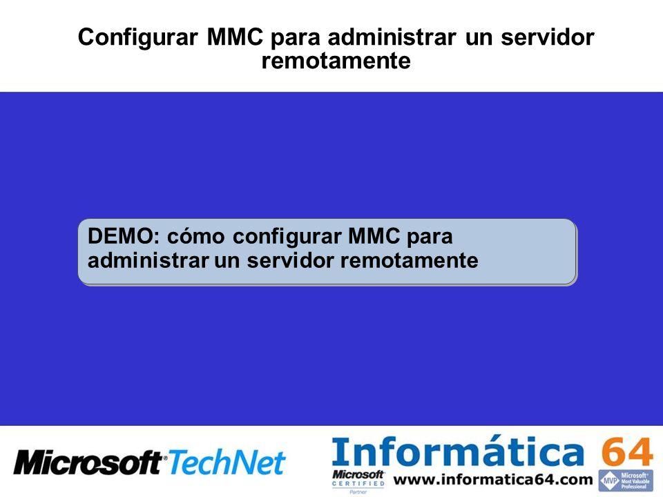 Configurar MMC para administrar un servidor remotamente DEMO: cómo configurar MMC para administrar un servidor remotamente