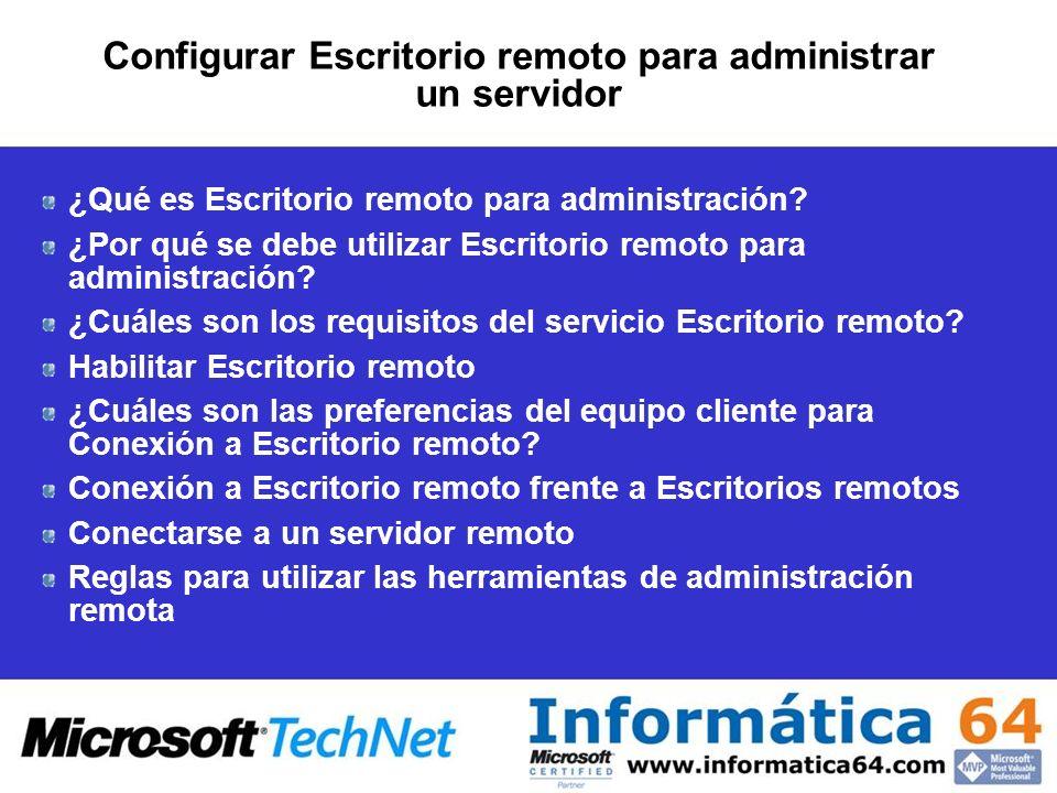 Configurar Escritorio remoto para administrar un servidor ¿Qué es Escritorio remoto para administración.