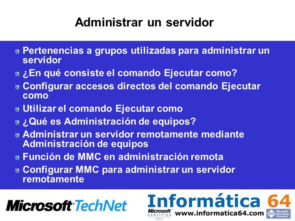 Administrar un servidor Pertenencias a grupos utilizadas para administrar un servidor ¿En qué consiste el comando Ejecutar como.