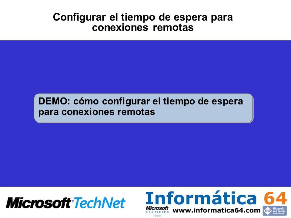 Configurar el tiempo de espera para conexiones remotas DEMO: cómo configurar el tiempo de espera para conexiones remotas