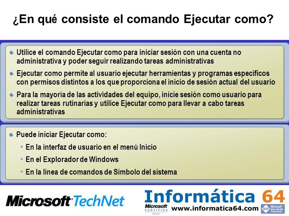 Configurar accesos directos del comando Ejecutar como DEMO: Rendimiento perfmon.msc Administración de equipos compmgmt.msc Administrador de dispositivos devmgmt.msc Administrador de discos diskmgmt.msc Active Directory dsa.msc MMC mmc Símbolo del sistema cmd Rendimiento perfmon.msc Administración de equipos compmgmt.msc Administrador de dispositivos devmgmt.msc Administrador de discos diskmgmt.msc Active Directory dsa.msc MMC mmc Símbolo del sistema cmd Runas /user:empresa\administrador mmc %windir%\system32\consola.msc