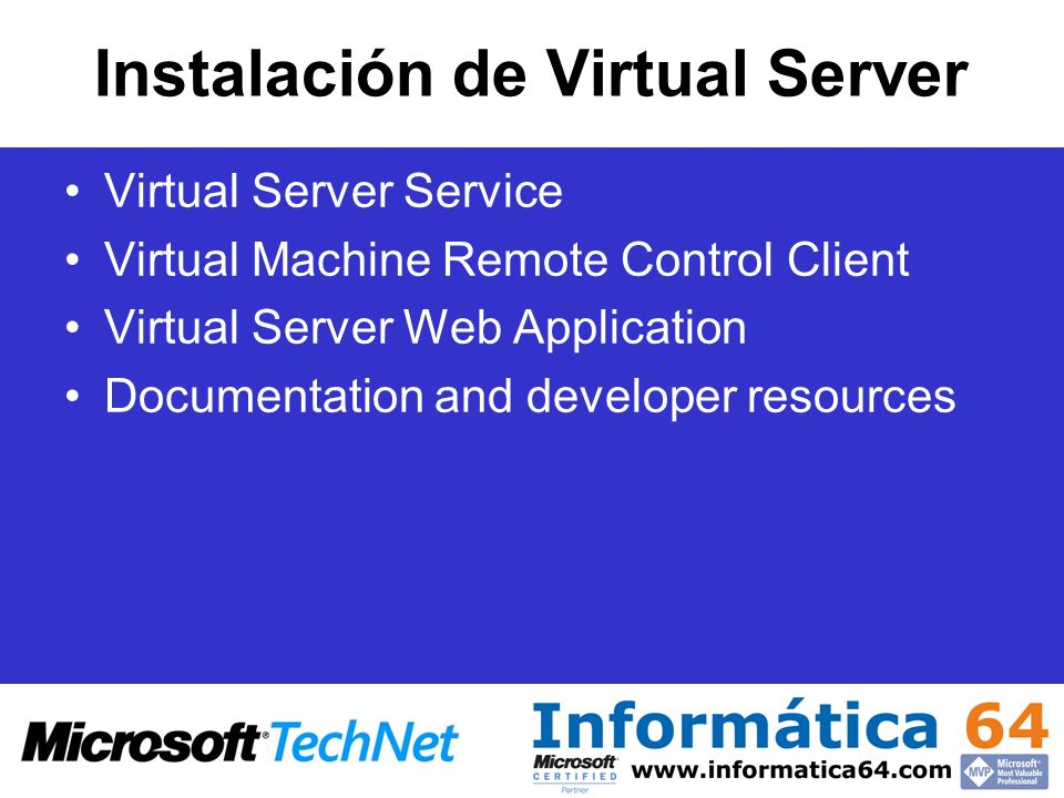 Instalación de Virtual Server Virtual Server Service Virtual Machine Remote Control Client Virtual Server Web Application Documentation and developer resources