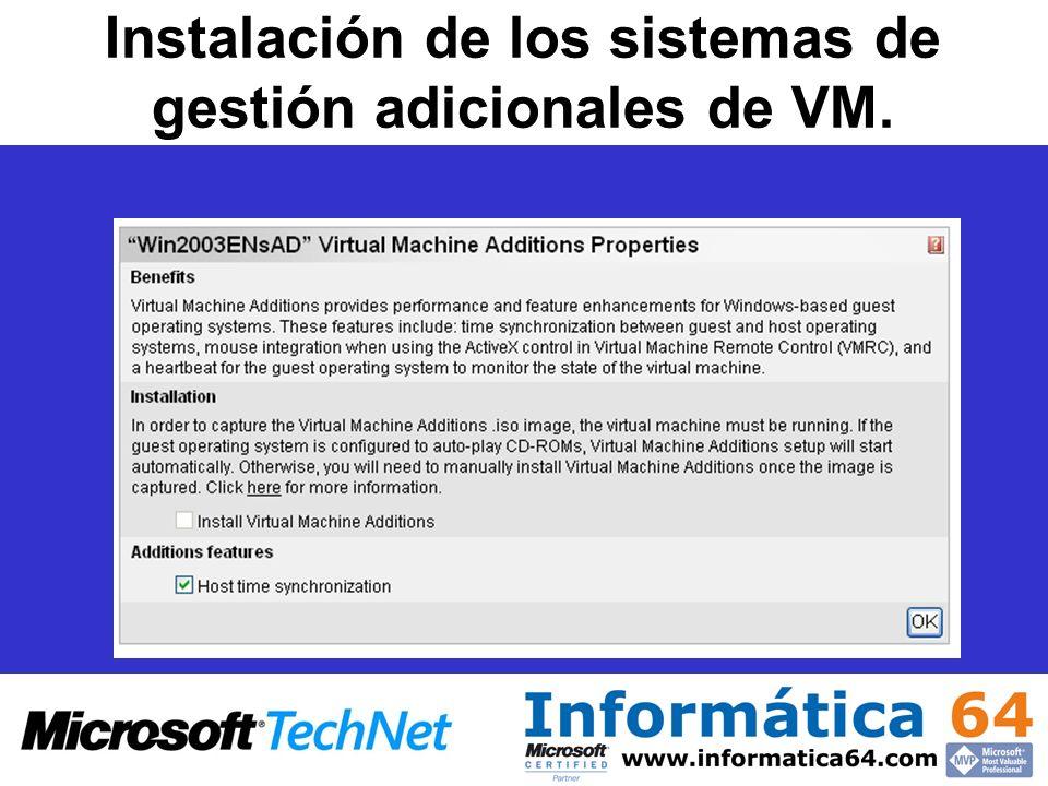 Instalación de los sistemas de gestión adicionales de VM.