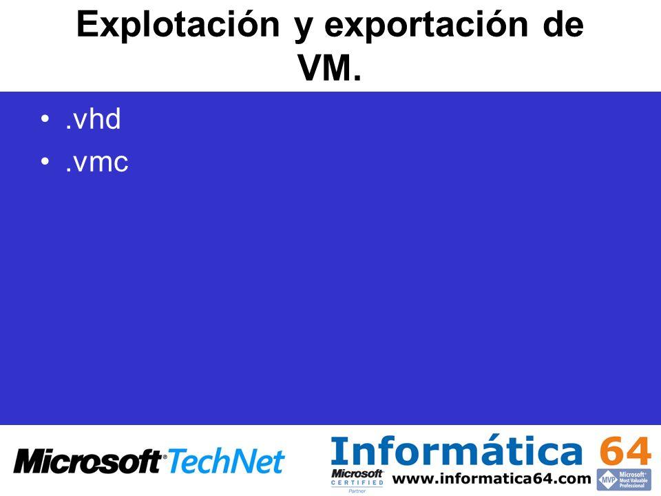 Explotación y exportación de VM..vhd.vmc