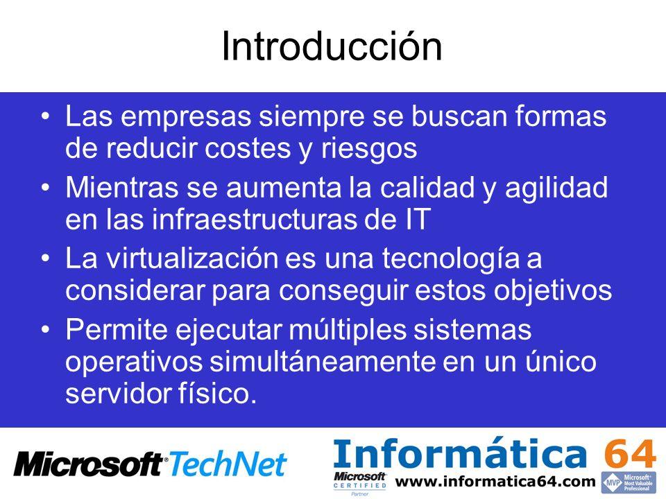Introducción Virtual Server 2005 está disponible en dos ediciones: –Microsoft Virtual Server 2005 Enterprise Edition –Microsoft Virtual Server 2005 Standard Edition Solo difieren en la escalabilidad.