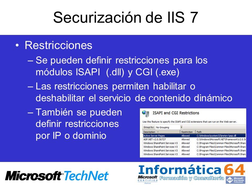 Securización de IIS 7 Restricciones –Se pueden definir restricciones para los módulos ISAPI (.dll) y CGI (.exe) –Las restricciones permiten habilitar