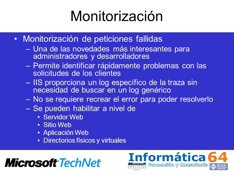 Monitorización Monitorización de peticiones fallidas –Una de las novedades más interesantes para administradores y desarrolladores –Permite identifica