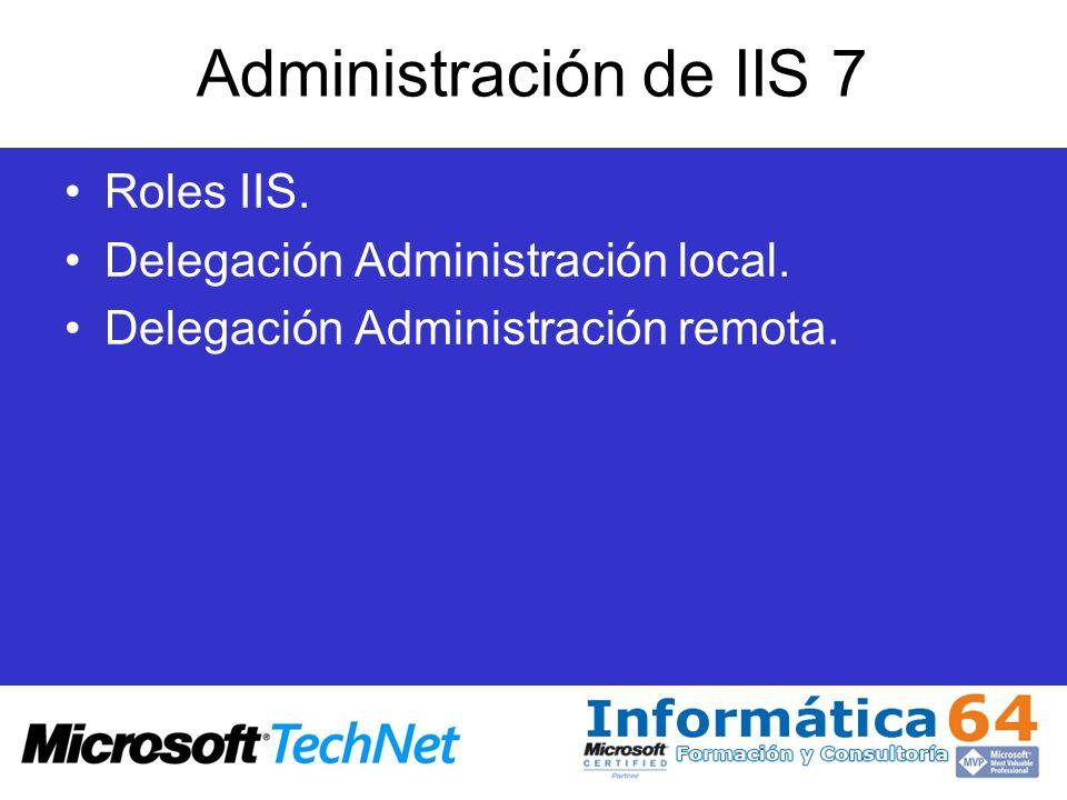 Configuración de sitios Sesiones: –IIS 7 permite el almacenamiento de información de la sesión en los procesos de trabajo de cada conjunto de aplicaciones –Ese modo se denomina in-process –Se requiere el servicio aspnet_state.exe –Appcmd set config /commit:WEBROOT /section:sessionState /mode:InProc