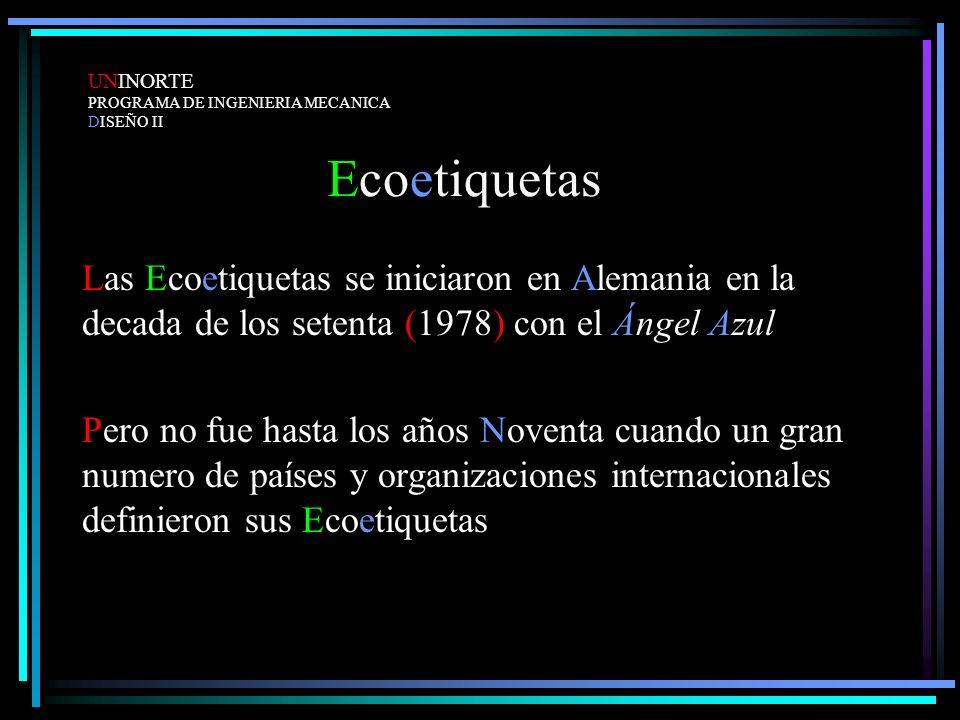 Ecoetiquetas Las Ecoetiquetas se iniciaron en Alemania en la decada de los setenta (1978) con el Ángel Azul Pero no fue hasta los años Noventa cuando