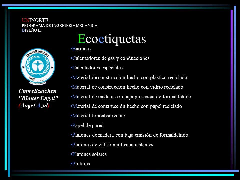 Ecoetiquetas UNINORTE PROGRAMA DE INGENIERIA MECANICA DISEÑO II Barnices Calentadores de gas y conducciones Calentadores especiales Material de constr