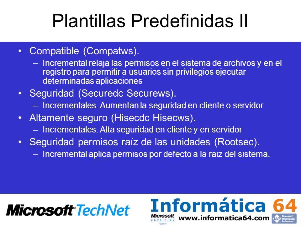 Plantillas Predefinidas II Compatible (Compatws). –Incremental relaja las permisos en el sistema de archivos y en el registro para permitir a usuarios