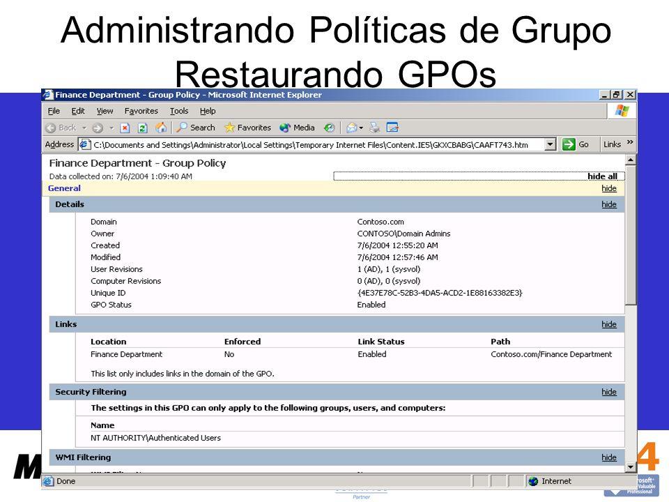 Administrando Políticas de Grupo Restaurando GPOs