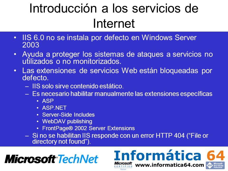 Introducción a los servicios de Internet IIS 6.0 no se instala por defecto en Windows Server 2003 Ayuda a proteger los sistemas de ataques a servicios