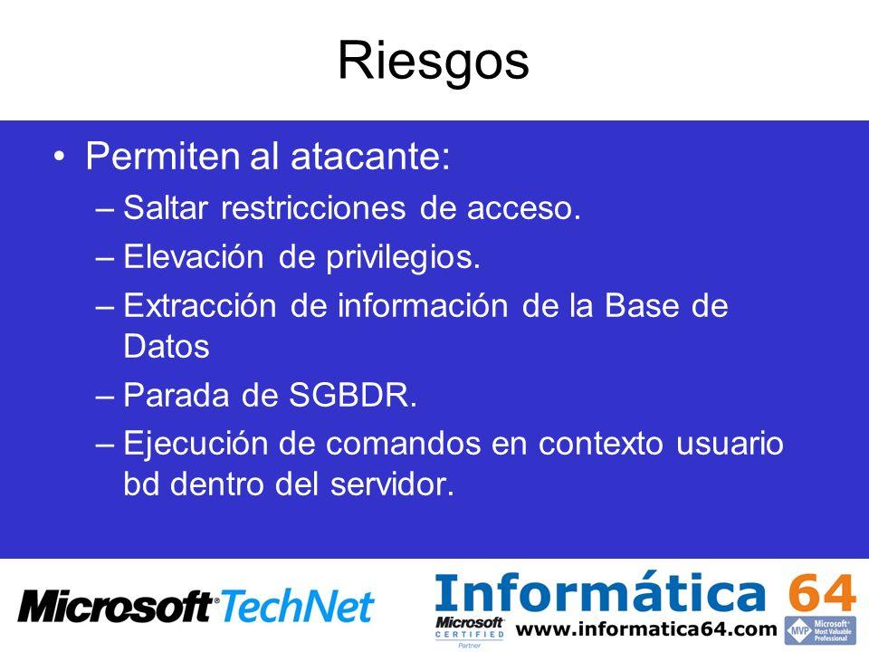 Riesgos Permiten al atacante: –Saltar restricciones de acceso. –Elevación de privilegios. –Extracción de información de la Base de Datos –Parada de SG