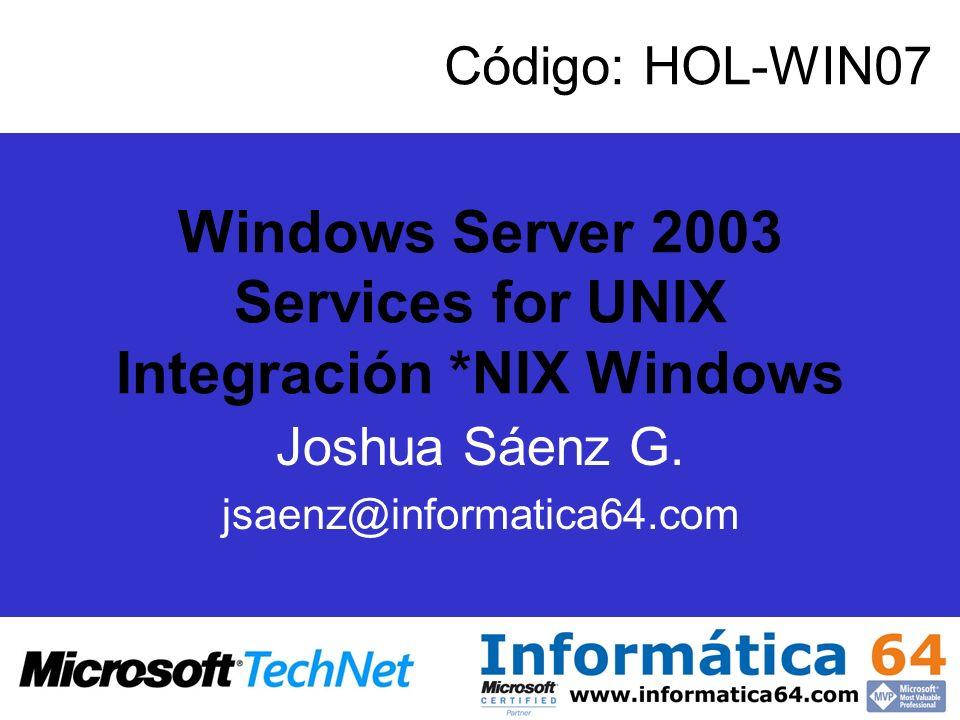 Utilice el formato habitual de acceso a los recursos compartidos –\\server\path\subpath –server:/path/subpath NFS v2 y v3 Autenticación NIS o PC NFS Montaje Hard/Soft Permiso de acceso a archivos Mapeo de nombre de archivo Integración del Explorador NFS NFS Servidor NFS Windows 2000 con SFU 3.5 NFS Windows XP con SFU 3.5 NFS Servicios de Cliente NFS de UNIX