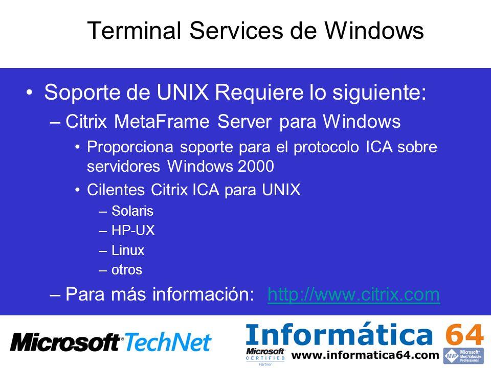Soporte de UNIX Requiere lo siguiente: –Citrix MetaFrame Server para Windows Proporciona soporte para el protocolo ICA sobre servidores Windows 2000 C