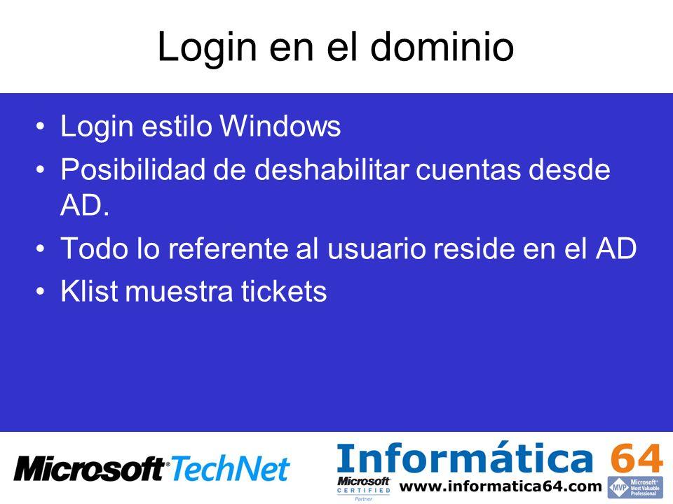 Login en el dominio Login estilo Windows Posibilidad de deshabilitar cuentas desde AD. Todo lo referente al usuario reside en el AD Klist muestra tick