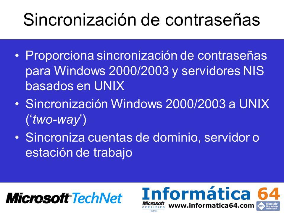 Proporciona sincronización de contraseñas para Windows 2000/2003 y servidores NIS basados en UNIX Sincronización Windows 2000/2003 a UNIX (two-way) Si