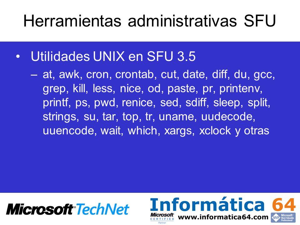 Utilidades UNIX en SFU 3.5 –at, awk, cron, crontab, cut, date, diff, du, gcc, grep, kill, less, nice, od, paste, pr, printenv, printf, ps, pwd, renice