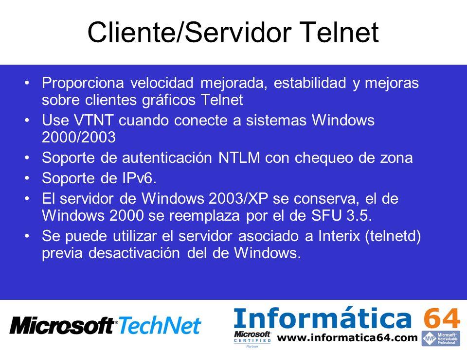 Cliente/Servidor Telnet Proporciona velocidad mejorada, estabilidad y mejoras sobre clientes gráficos Telnet Use VTNT cuando conecte a sistemas Window