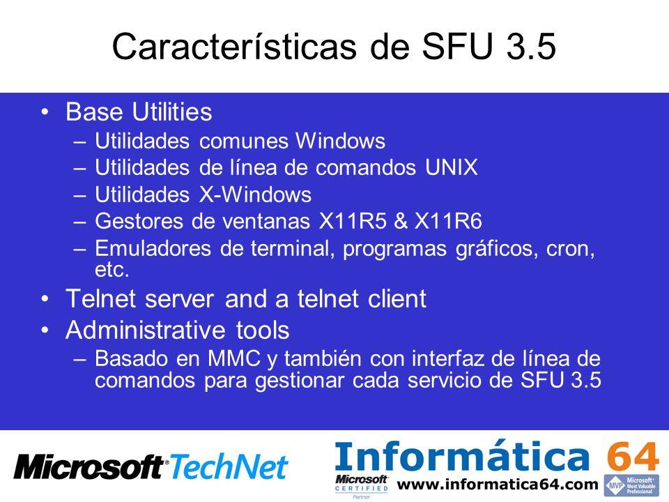 NIS de SFU para activar las herramientas de migración de Active Directory Migra mapeos de NIS a Active Directory –Integra contraseñas (usuarios), grupos y mapeos de grupos de red a usuarios y grupos de Windows –Soporta mapeos de equipos (hosts) via NIS-then-DNS Utilidades para ypmatch, ypcat, yppush e ypxfrd