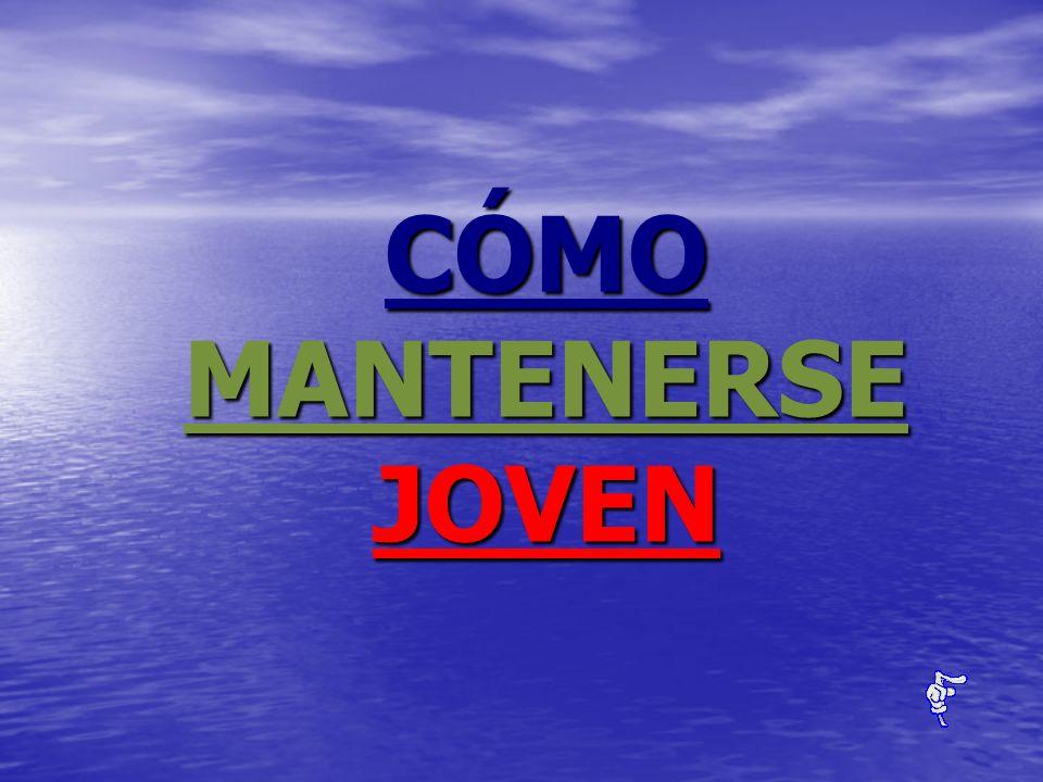 CÓMO MANTENERSEJOVEN