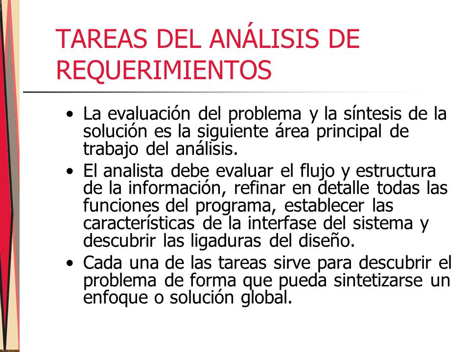 La evaluación del problema y la síntesis de la solución es la siguiente área principal de trabajo del análisis.