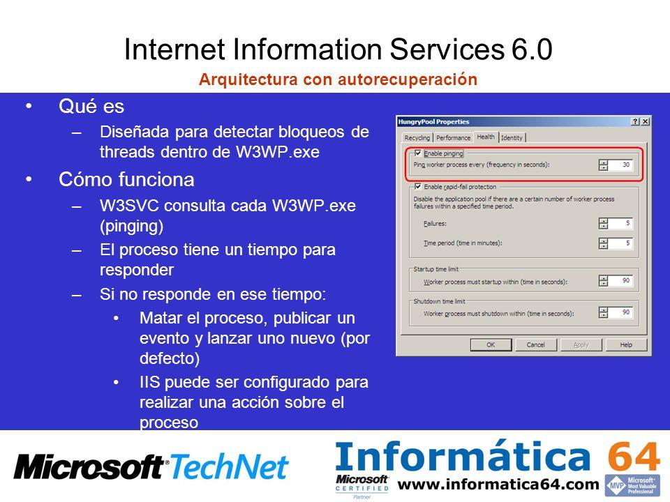 Internet Information Services 6.0 Arquitectura con autorecuperación Qué es –Diseñada para detectar bloqueos de threads dentro de W3WP.exe Cómo funcion