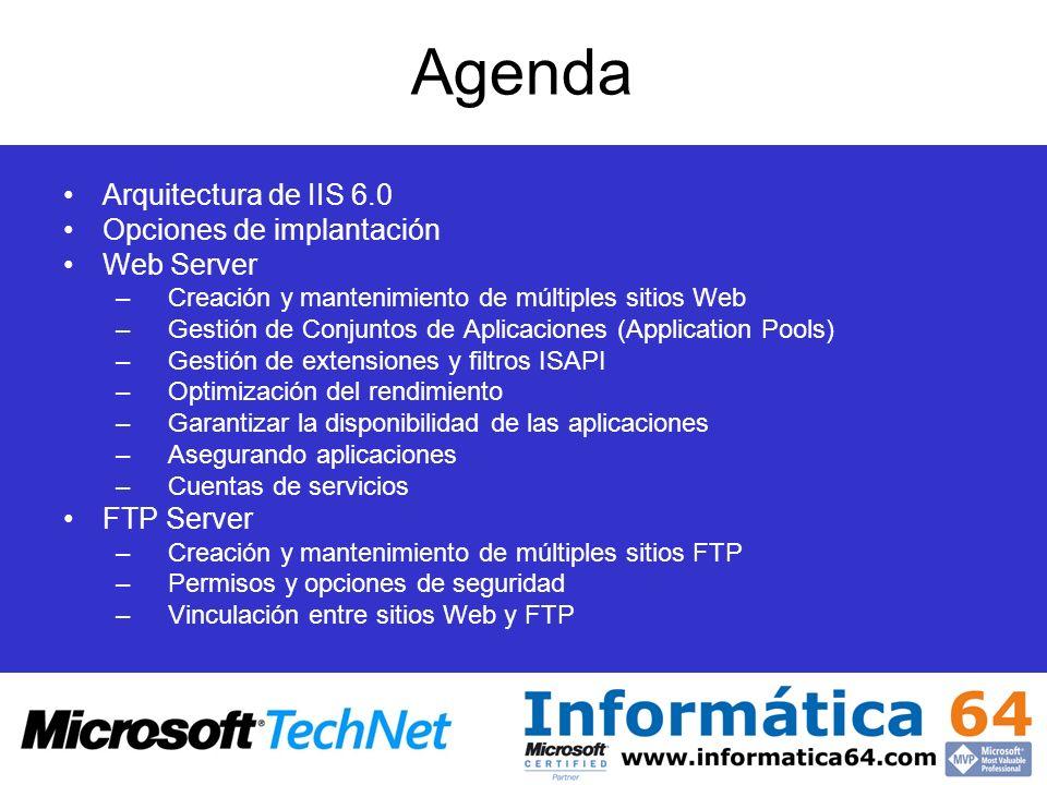 Arquitectura de IIS 6.0 FunctionalityIIS 4.0IIS 5.0IIS 5.1IIS 6.0 Metabase configuration Binary XML SecurityWindows authentication Secure Sockets Layer (SSL) Windows authentication SSL Kerberos Windows authentication SSL Kerberos Windows authentication SSL Kerberos.NET Passport support Remote administration HTMLA 1 HTMLANo HTMLA Terminal Services Remote Administration Tool (HTML) Terminal Services