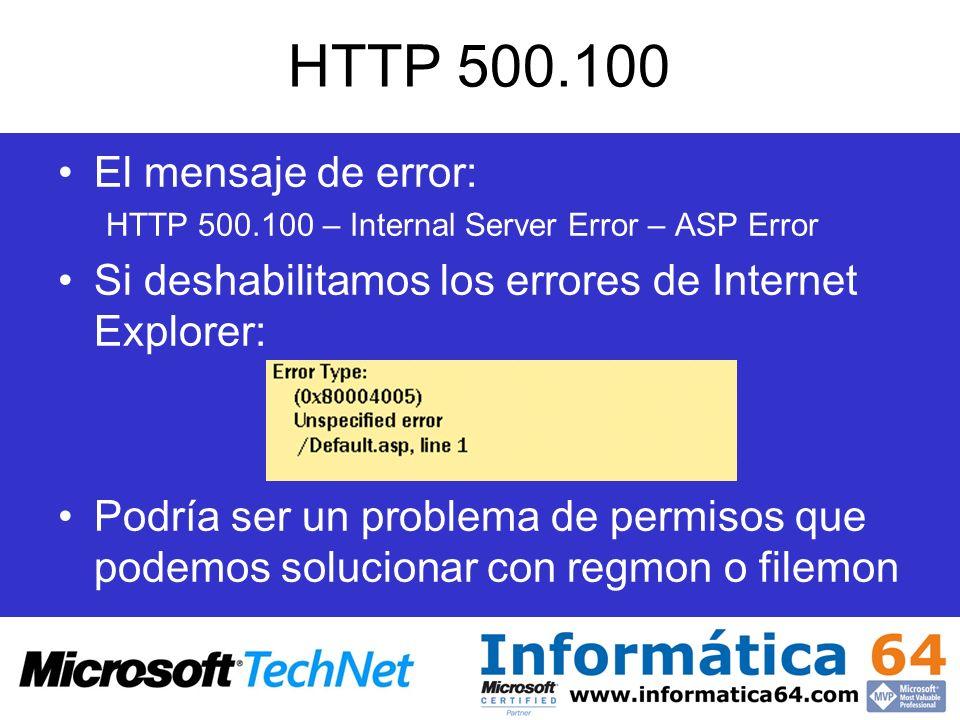 HTTP 500.100 El mensaje de error: HTTP 500.100 – Internal Server Error – ASP Error Si deshabilitamos los errores de Internet Explorer: Podría ser un p