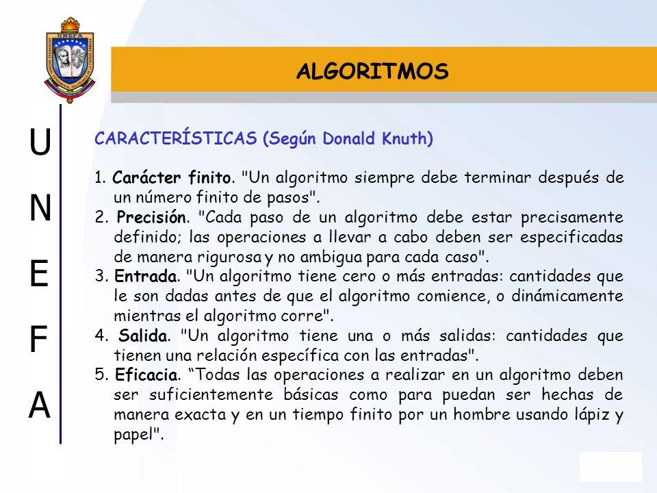 UNEFAUNEFA CARACTERÍSTICAS (Según Donald Knuth) 1. Carácter finito.
