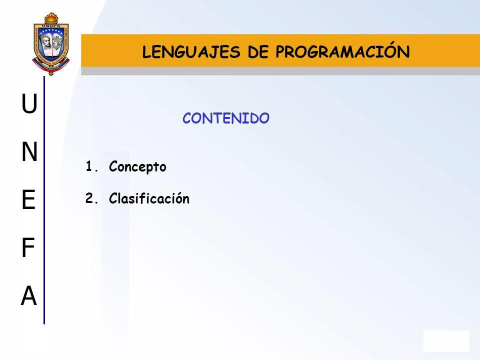 UNEFAUNEFA CONCEPTO Un lenguaje de programación es un conjunto de símbolos y reglas sintácticas y semánticas que definen su estructura y el significado de sus elementos y expresiones, y utilizado para controlar el comportamiento físico y lógico de una máquina.