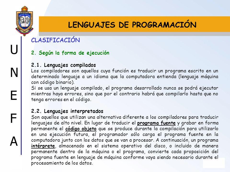 UNEFAUNEFA CLASIFICACIÓN 2. Según la forma de ejecución 2.1. Lenguajes compilados Los compiladores son aquellos cuya función es traducir un programa e