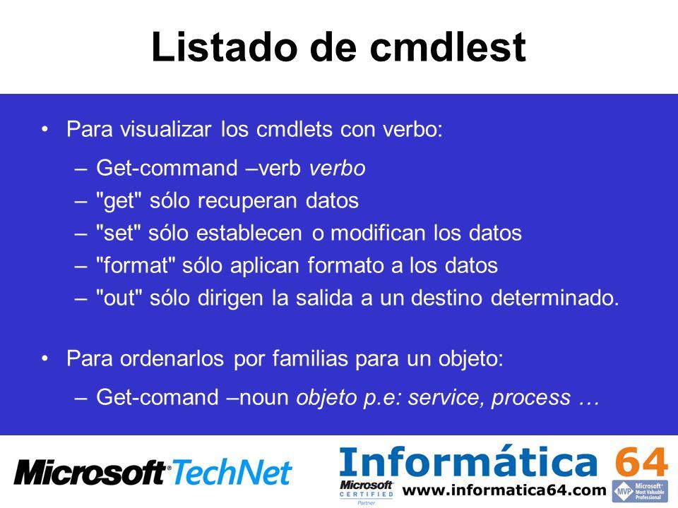 Listado de cmdlest Para visualizar los cmdlets con verbo: –Get-command –verb verbo –