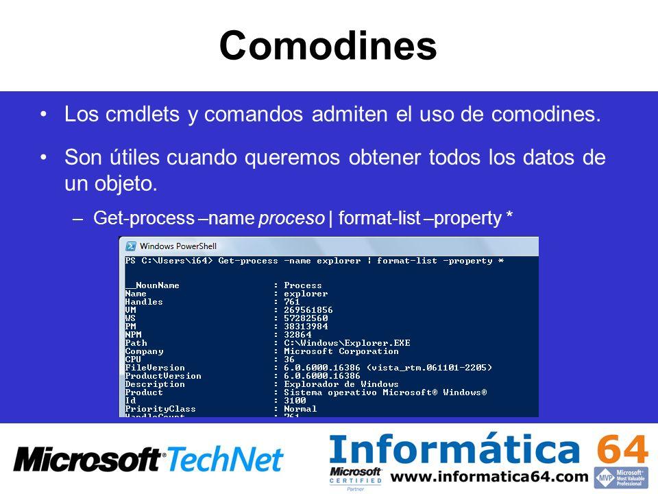 Comodines Los cmdlets y comandos admiten el uso de comodines. Son útiles cuando queremos obtener todos los datos de un objeto. –Get-process –name proc