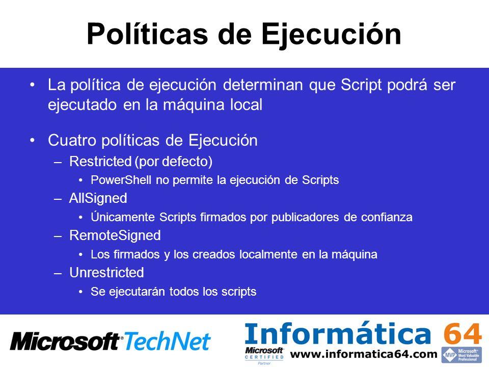 Políticas de Ejecución La política de ejecución determinan que Script podrá ser ejecutado en la máquina local Cuatro políticas de Ejecución –Restricte