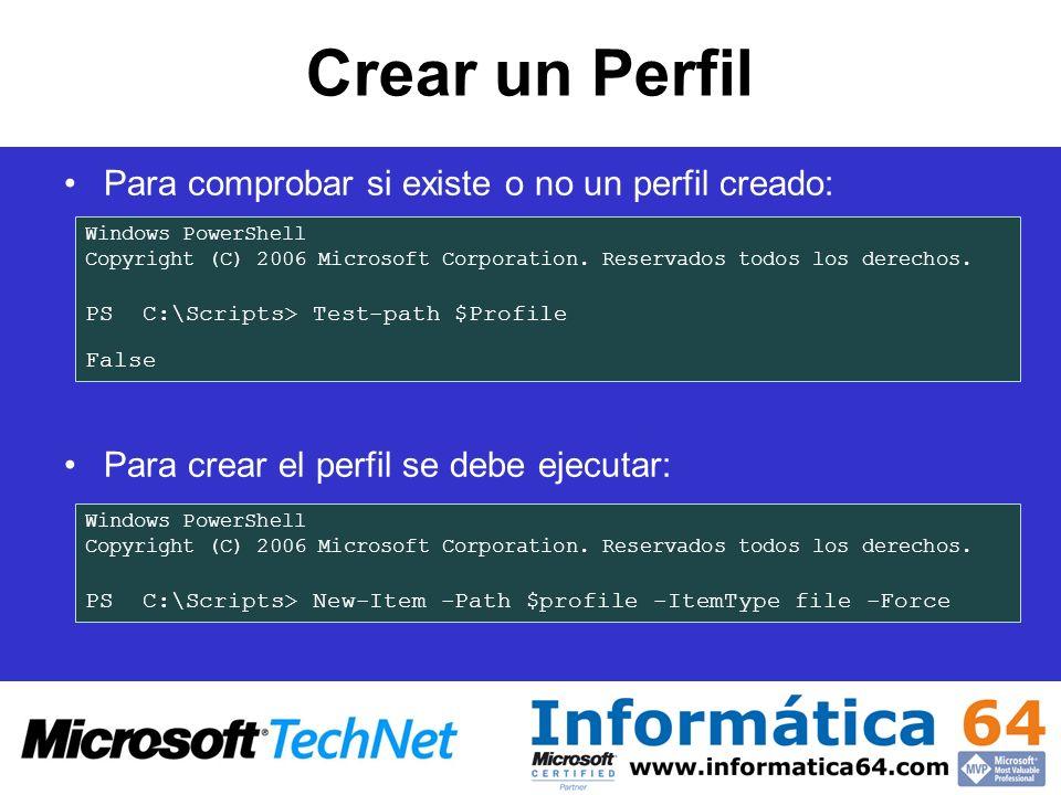 Crear un Perfil Para comprobar si existe o no un perfil creado: Para crear el perfil se debe ejecutar: Windows PowerShell Copyright (C) 2006 Microsoft
