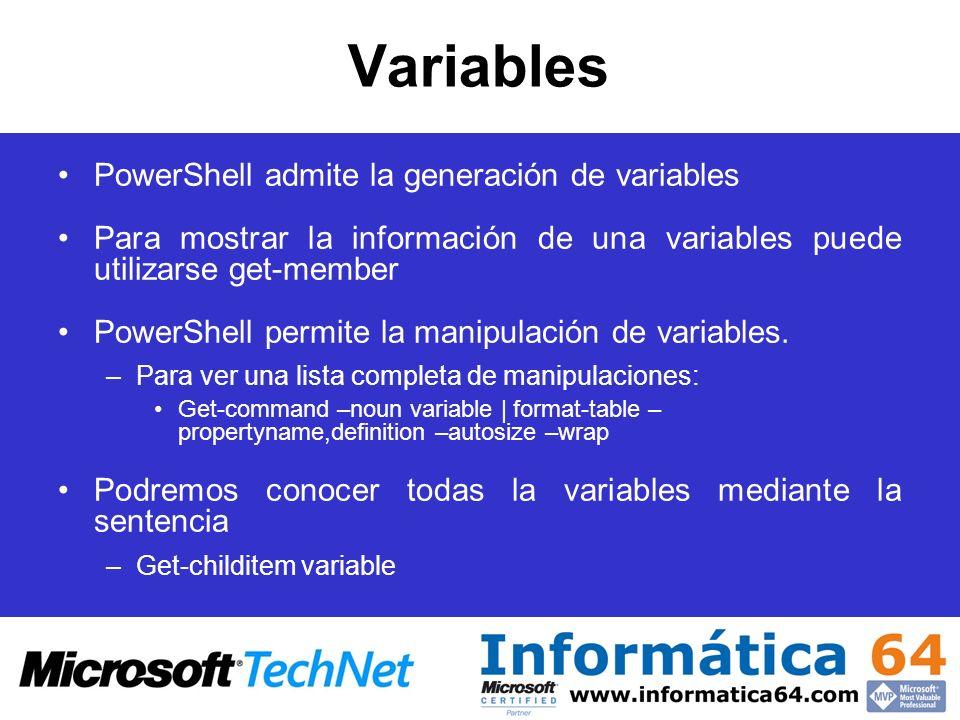 Variables PowerShell admite la generación de variables Para mostrar la información de una variables puede utilizarse get-member PowerShell permite la